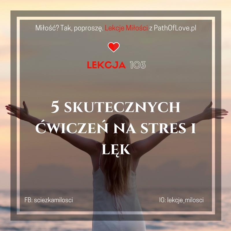 103 Lekcja Miłości: 5 skutecznych ćwiczeń na stres i lęk