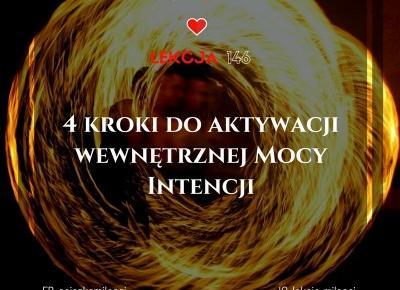Poznaj 4 kroki do aktywacji wewnętrznej Mocy Intencji