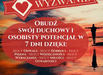 WYZWANIE:Obudź swój duchowy i osobisty potencjał w 7 dni!