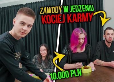 Kto zje najwięcej KOCIEJ KARMY wygrywa 10.000 PLN | LORD KRUSZWIL