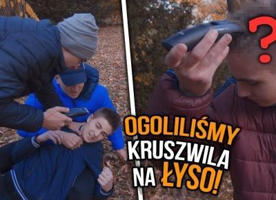 Ogoliliśmy Kruszwila NA ŁYSO - PRANK | LORD KRUSZWIL