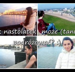 Lina Nastya: Jak nastolatek może (tanio) podróżować? :)