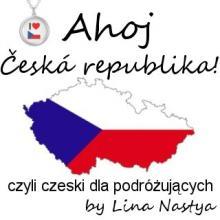 Anastazja bloguje: Ahoj, Česká republika! - czyli czeski dla podróżujących