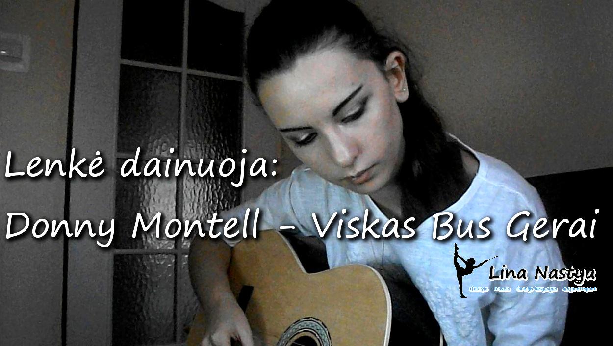 Lina Nastya: Śpiewam po litewsku :) Donny Montell - Viskas Bus Gerai