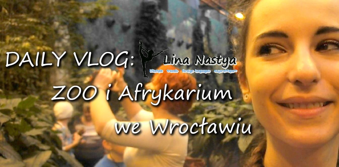 Lina Nastya: DAILY VLOG: ZOO i Afrykarium we Wrocławiu