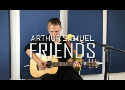 Arthur Samuel - FRIENDS [Official Cover]