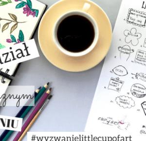 a little CUP OF ART : Wyzwanie artystycznie littlecupofart