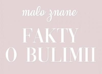 Mało znane fakty o bulimii