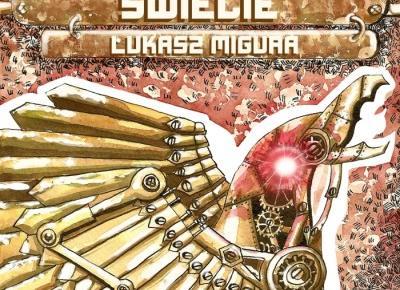 Sen o wolnym świecie – rozdział trzeci – Łukasz Migura