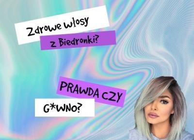 Brunette blog: Zdrowe włosy z Biedronki? Prawda czy g*wno?