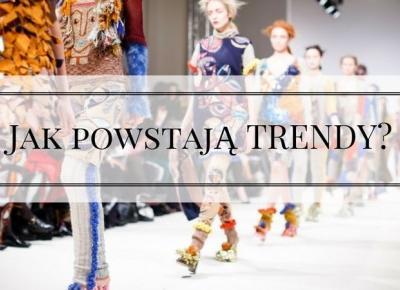 Jak powstają trendy w modzie?
