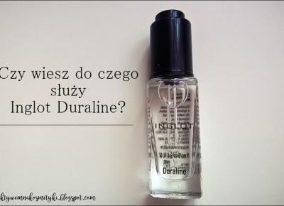 Obiektywem na kosmetyki.♥: Czy wiesz do czego służy Inglot Duraline? | 6 zastosowań.