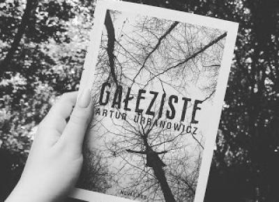 """The Book Hothead: RECENZJA: """"Gałęziste"""" Artur Urbanowicz"""