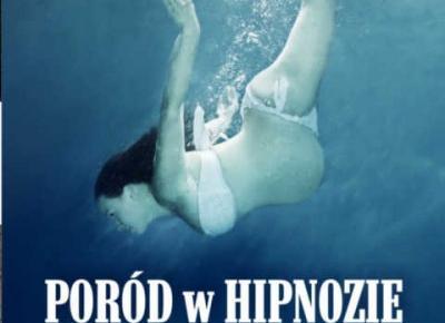 Poród w hipnozie. Szkoła rodzenia - książki autorzy - Wydawnictwo Psychoskok