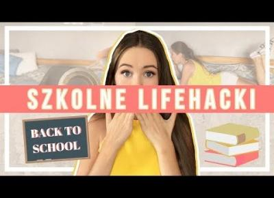 BACK TO SCHOOL 2018 : lifehacki do szkoły #2