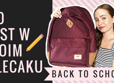 BACK TO SCHOOL: co jest w moim plecaku?