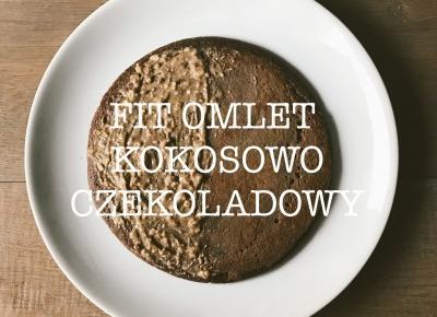 Fit omlet kokosowo-czekoladowy • Przepis • Martoszka lifestyle blog