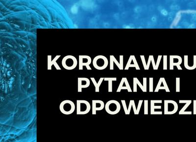 KORONAWIRUS - wszystko CO MUSISZ WIEDZIEĆ O KORONAWIRUSIE W POLSCE