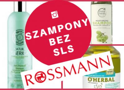 SZAMPONY bez SLS ROSSMAN - jakie szampony naturalne kupić? |