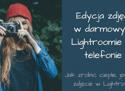 Jak obrobić zdjęcie w darmowym Lightroomie na telefonie #1 (ciepłe, jesienne fotki)