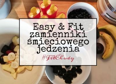 Marysia Chudy: Easy & fit zamienniki śmieciowego jedzenia | #FitChudy