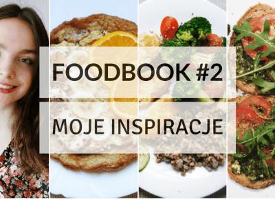 FOODBOOK #2 - Co jem w ciągu dnia?