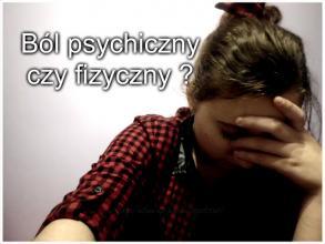 Milaa: Ból fizyczny czy psychiczny ?