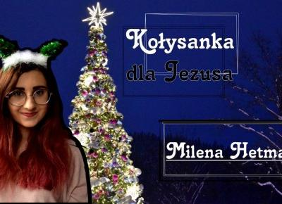 Milena Hetman | Kołysanka dla Jezusa (Angelika Włodarczyk)