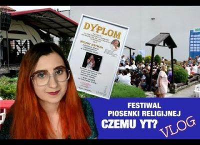 VLOG | Festiwal Piosenki Religijnej | Czemu YT?