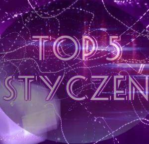 Milaa: #Top 5 Styczeń