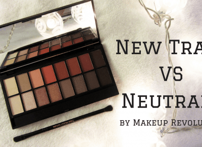 New-Trals VS Neutrals | Makeup Revolution | Emilia Miller