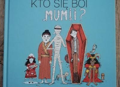 """""""Kto się boi Mumii? Wydawnictwa Polarny Lis"""