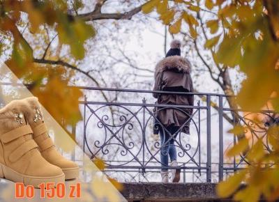 Buty idealne na jesień - poznaj nasze propozycje do 150 zł!   Inspiracje modowe :: blog modowy - modoweinspiracje.pl