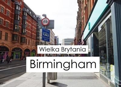 Birmingham - praktyczne wskazówki - moimi oczami