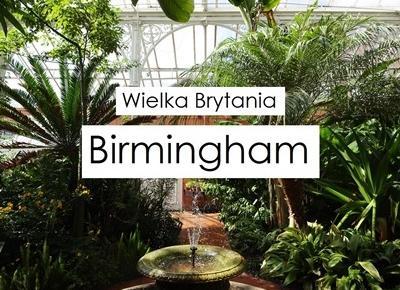 Brytyjska Wenecja, czyli co warto zobaczyć w Birmingham? - moimi oczami