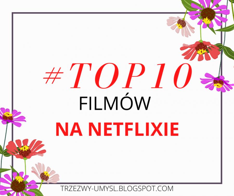 Jakie filmy obejrzeć na Netflixie? #TOP10