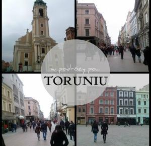 Monia - blog - lifestyle: W podróży po... Toruniu. #1 dzień