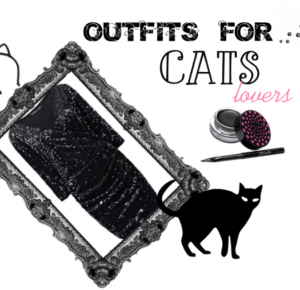 3 Outfits for Catlovers