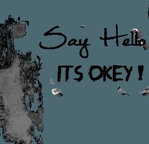 W DRODZE DO KRAINY CZARÓW: Say Hello, its okey !