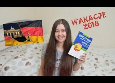 MOJE PLANY NA WAKACJE 2018