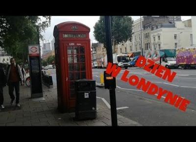 KOLEJNY DZIEŃ W LONDYNIE!