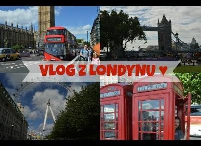 VLOG: PIERWSZY RAZ W LONDYNIE!