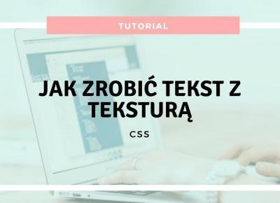 My pastel life: Jak zrobić tekst z teksturą za pomocą CSS