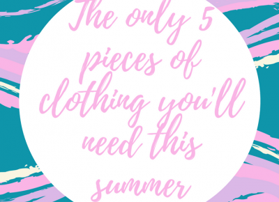 The only 5 pieces of clothing you?ll need this summer ? My Vanity Flare