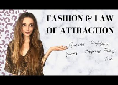 Your clothes can change your life: Fashion and the Law of Attraction