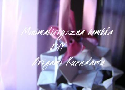 #82 DIY - christmas bauble of paper || DIY - świąteczna bombka z papieru - My Vogue