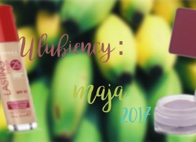 Olga Blog: ❀ Ulubieńcy: MAJA 2017 ❀