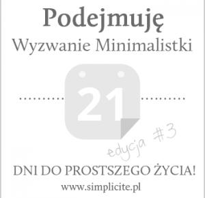 W 21 dni do prostszego życia - Wyzwanie Minimalistki