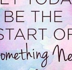 Everything Will Be Fine: Let today be the start of something new...