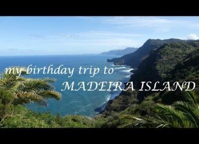 MADEIRA | my birthday trip